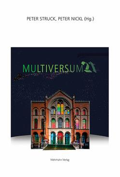 Multiversum 21 von Nickl,  Peter, Struck,  Peter