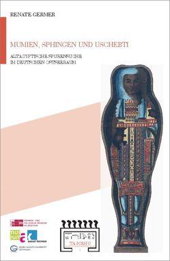 Mumien, Sphingen und Uschebti von Germer,  Renate