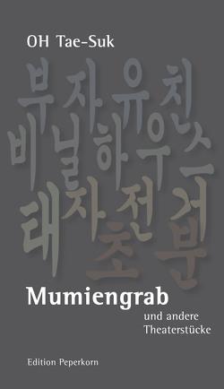 Mumiengrab von Köhler,  Kai, Lee,  Kyungboon, Oh,  Tae-Suk