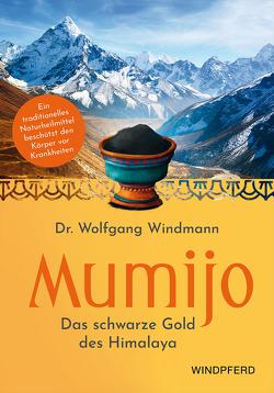 Mumijo – Das schwarze Gold des Himalaya von Windmann,  Wolfgang