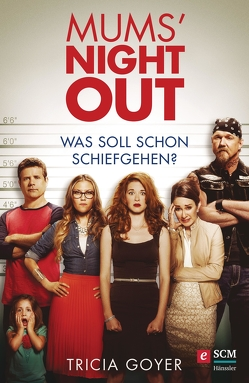 Mums' Night Out von Goyer,  Tricia