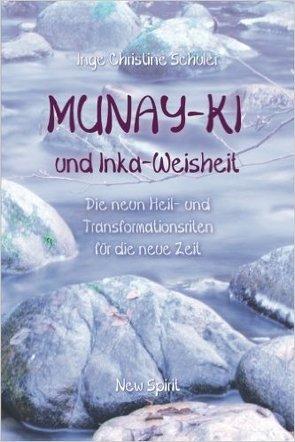 MUNAY-KI und Inka-Weisheit von Schuler,  Inge Christine