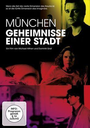 München – Geheimnisse einer Stadt von Althen,  Michael, Graf,  Dominik
