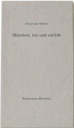 München, hin und zurück von Sattler,  Christoph