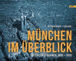 München im Überblick von Bauer,  Richard, Graf,  Eva
