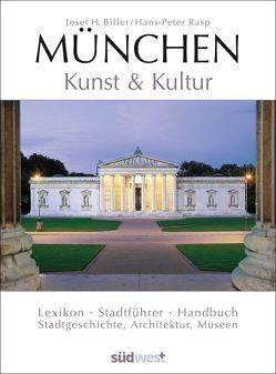 München – Kunst & Kultur von Biller,  Josef H., Rasp,  Hans-Peter