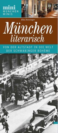 München literarisch von Steininger,  Rita