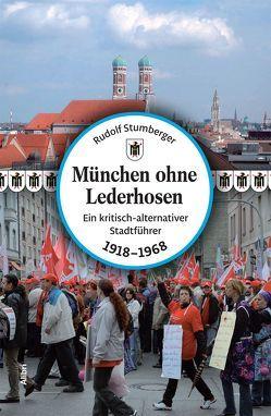 München ohne Lederhosen von Stumberger,  Rudolf