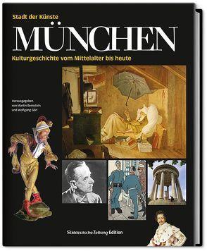 München – Stadt der Künste von Bernstein,  Martin, Görl,  Wolfgang