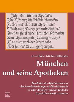 München und seine Apotheken von Müller-Faßbender,  Gerd-Bolko