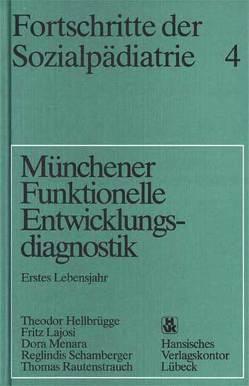 Münchener Funktionelle Entwicklungsdiagnostik von Hellbrügge,  Theodor, Lajosi,  Fritz, Manara,  Dora, Rautenstrauch,  Thomas, Schamberger,  Reglindis
