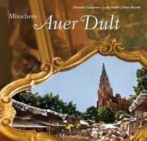 Münchens Auer Dult von Bentele,  Johann, Langheiter,  Alexander, Märkl,  Linda