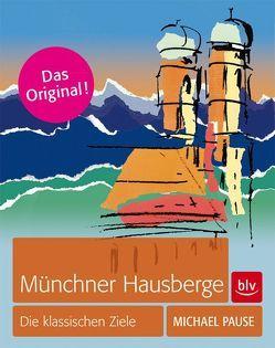 Münchner Hausberge von Pause,  Michael