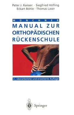 Münchner Manual zur orthopädischen Rückenschule von Böhle,  E., Höfling,  Siegfried, Kaisser,  Peter J., Laser,  Thomas