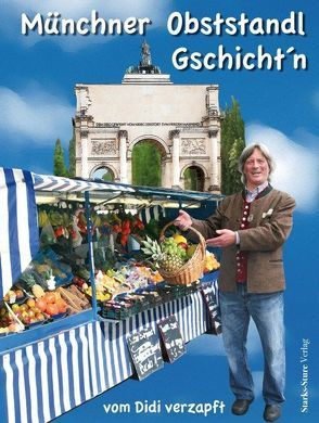 Münchner Obststandl Gschicht'n von Schweiger,  Dieter