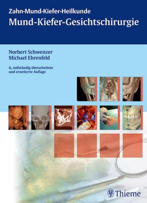 Mund-Kiefer-Gesichtschirurgie von Ehrenfeld,  Michael, Schwenzer,  Norbert