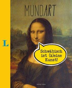 MundArt – Schwäbisch ist (k)eine Kunst! von Ronge,  Hartmut