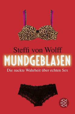 Mundgeblasen von Wolff,  Steffi von