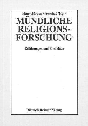 Mündliche Religionsforschung von Först,  Dietmar, Greschat,  Hans J, Siegmann,  Petra, Süss,  Joachim