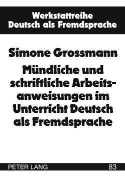 Mündliche und schriftliche Arbeitsanweisungen im Unterricht Deutsch als Fremdsprache von Amorocho,  Simone