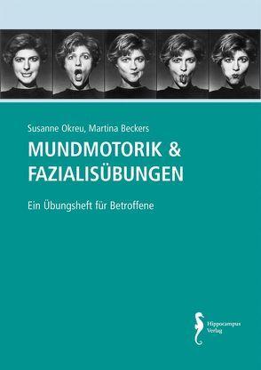 Mundmotorik Fazialisübungen von Beckers,  Martina, Okreu,  Susanne