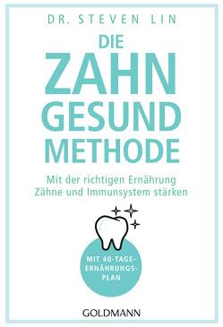 Die Zahn-gesund-Methode von Lin,  Steven