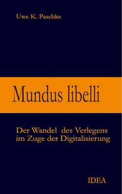 Mundus libelli von Paschke,  Uwe K.