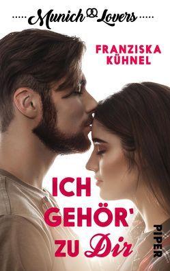 Munich Lovers – Ich gehör' zu Dir von Kühnel,  Franziska