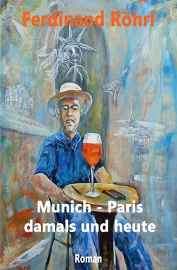 Munich – Paris damals und heute von Röhrl,  Ferdinand