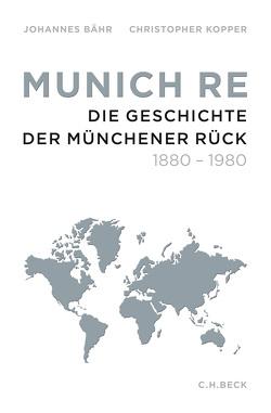 Munich Re von Bähr,  Johannes, Kopper,  Christopher