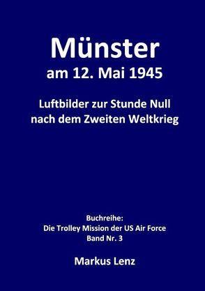Münster am 12. Mai 1945 von Lenz,  Markus