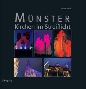 Münster – Kirchen im Streiflicht von Busch,  Joachim, Kamps,  Markus