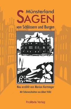 Münsterland-Sagen von Schlössern und Burgen von Kortsteger,  Marion, Völkl,  Albert