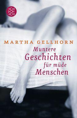 Muntere Geschichten für müde Menschen von Gellhorn,  Martha, Mandelkow,  Miriam