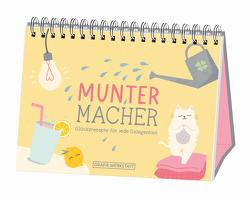 Muntermacher – Glücksrezepte für jede Gelegenheit