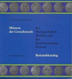 Münzen der Groschenzeit der Markgrafschaft Meißen und des Kurfürstentums Sachsen von Hausmann,  Ewald