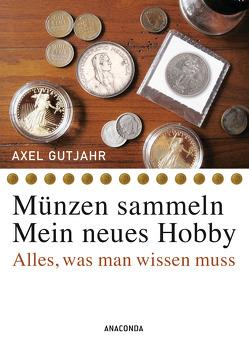 Münzen sammeln – Mein neues Hobby von Gutjahr,  Axel