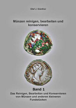 Münzen:Reinigen- Bearbeiten-Konservieren Bd. 1 von Günther,  Olaf J.