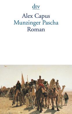 Munzinger Pascha von Capus,  Alex, Wunderli,  Bettina