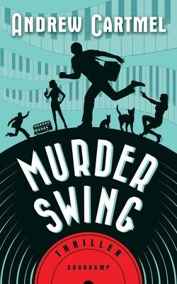 Murder Swing von Cartmel,  Andrew, Mende,  Susanna, Wörtche,  Thomas