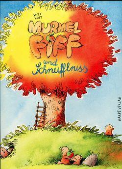 Murmel Fiff und Schnufflruss von Vogt,  Rolf