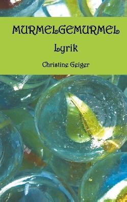 Murmelgemurmel von Geiger,  Christine
