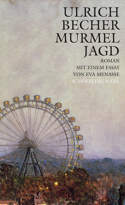 Murmeljagd von Becher,  Ulrich, Menasse,  Eva
