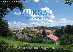 Murnau und das Blaue Land – Aquarelle und Fotografien (Wandkalender 2018 DIN A4 quer) von Dürr,  Brigitte