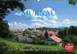 Murnau und das Blaue Land – Aquarelle und Fotografien (Wandkalender 2019 DIN A2 quer)