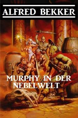 Murphy in der Nebelwelt von Bekker,  Alfred