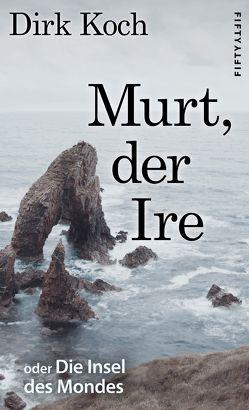 Murt, der Ire von Koch,  Dirk