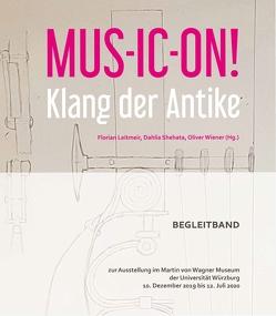 MUS-IC-ON! Klang der Antike von Leitmeir,  Florian, Shehata,  Dahlia, Wiener,  Oliver