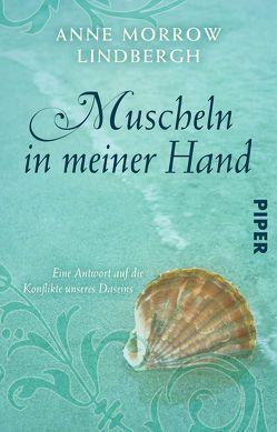 Muscheln in meiner Hand von Lindbergh,  Anne Morrow, Stadelmayer,  Peter, Wolff,  Maria