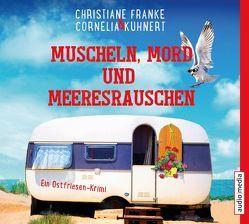 Muscheln, Mord und Meeresrauschen von Franke,  Christiane, Kuhnert,  Cornelia, Mierendorf,  Tetje